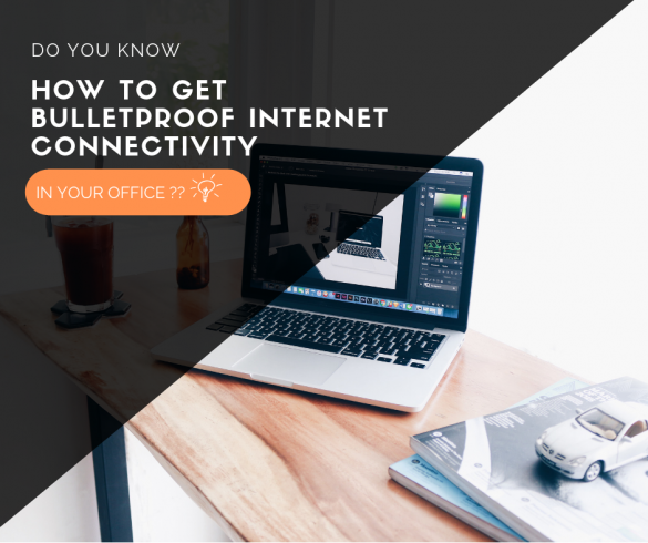 HOW-TO-GET-BULLETPROOF-INTERNET-CONNECTIVITY-IN-YOUR-OFFICE