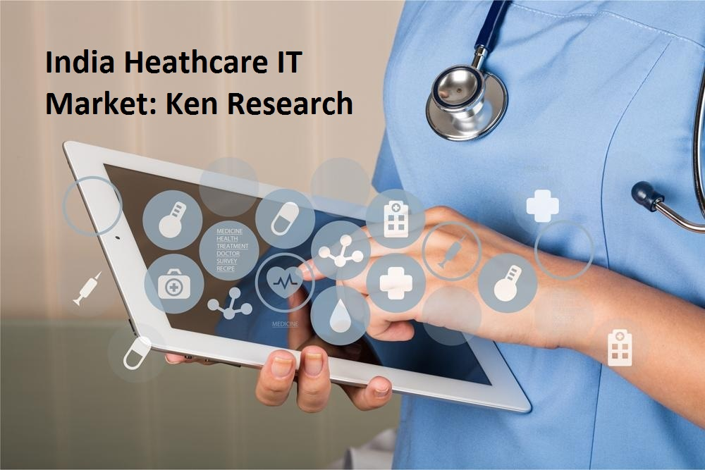 India Healthcare IT Market Research Report And Outlook to 2023: Ken Research