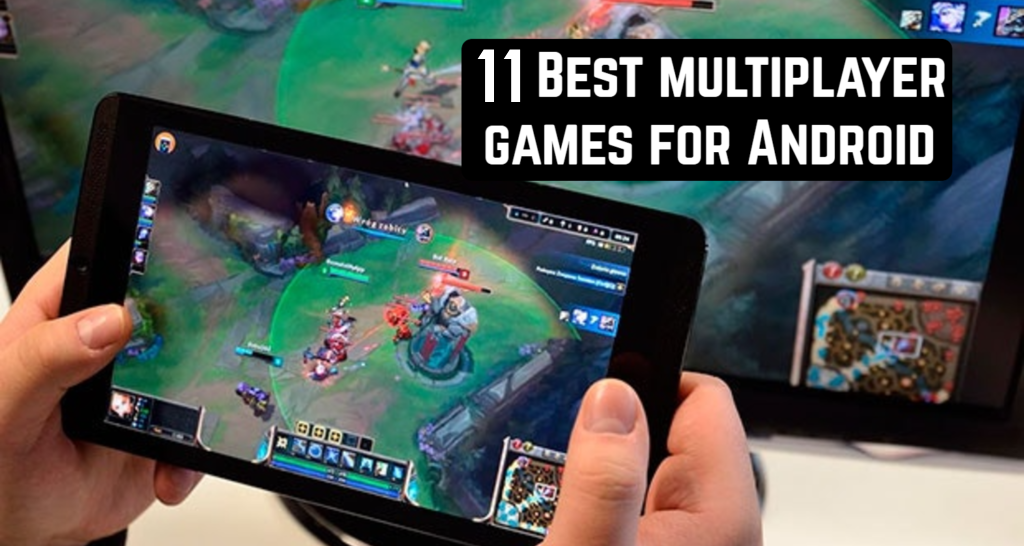 10 Best Online Multiplayer Games for Android
