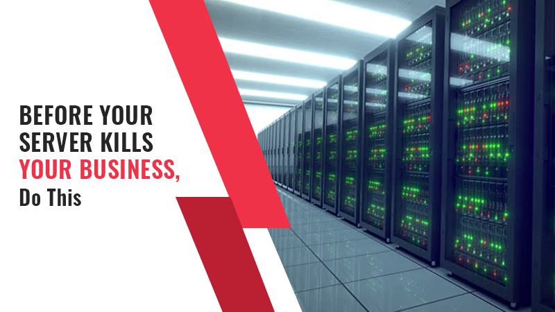 Before your Server Kills Your Business, Do This