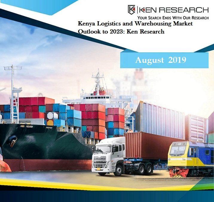 Kenya Logistics and Warehousing Market Outlook to 2023: Ken Research