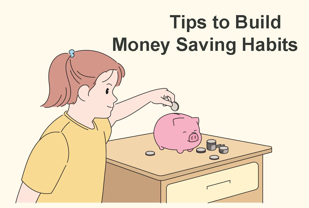 Tips to Build Money Saving Habits