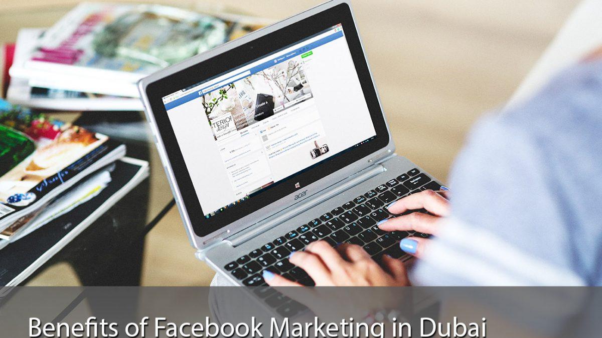 Benefits of Facebook Marketing in Dubai