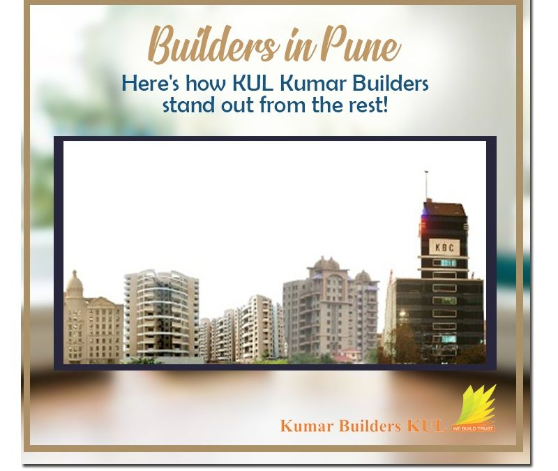 Builders in Pune-Here's how Kumar Builders standout from the rest
