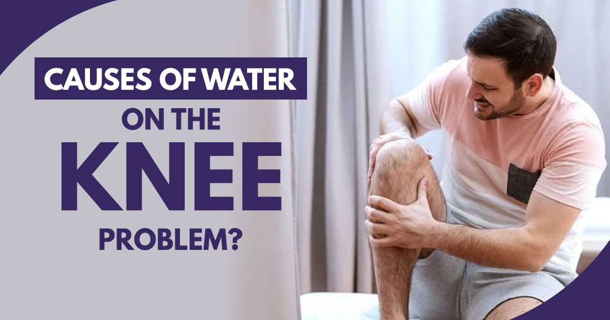 Causes of Water on the Knee problem?