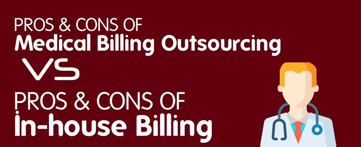 Pros and Cons of Outsourcing Medical Billing and In-House Medical Billing