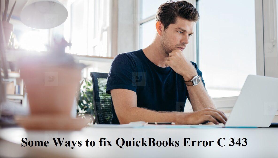 Some Ways to fix QuickBooks Error C 343