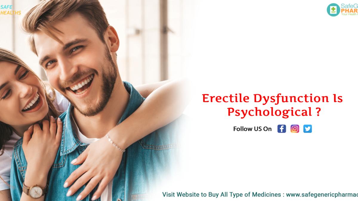 Erectile Dysfunction Is Psychological?