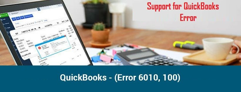 What is QuickBooks Error 6010 -100 and how do you fix it?