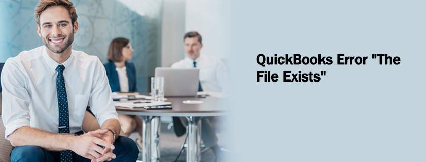 QuickBooks Error The File Exists – Solve by Manually