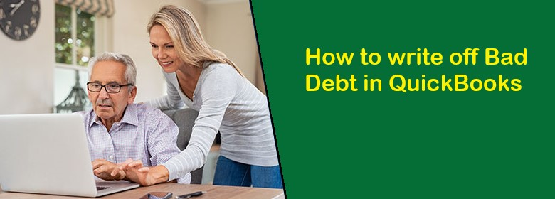 Write off bad debt in QuickBooks – Step By Step Guidance