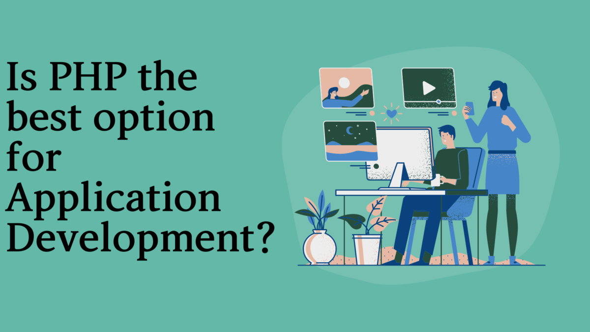 Is PHP the best option for Application Development?