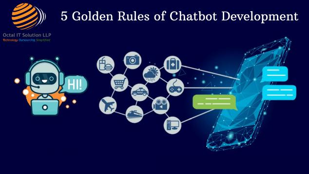 5 Golden Rules Of Chatbot Development