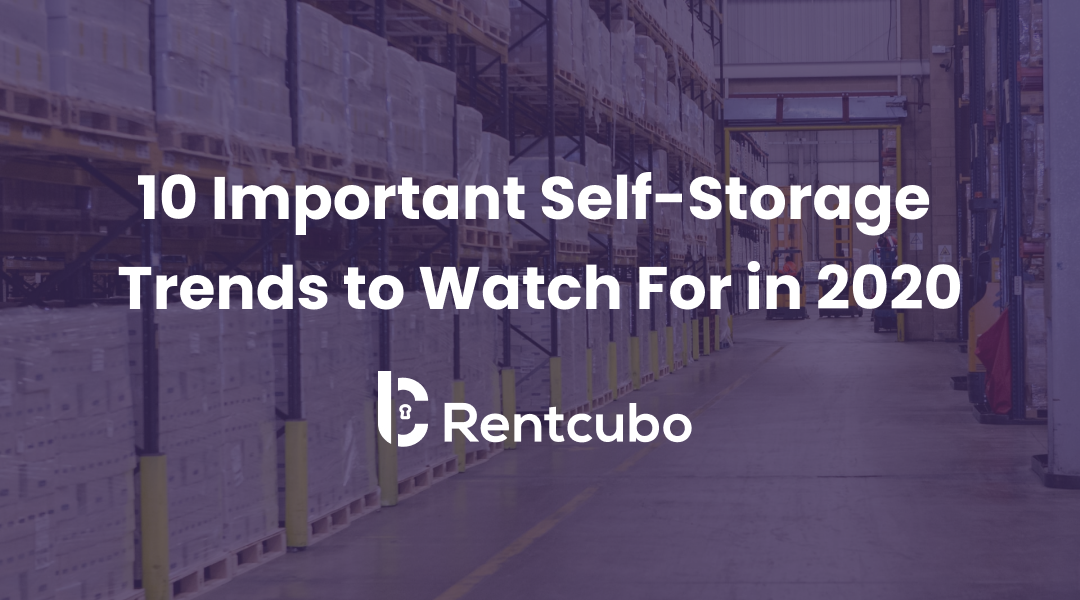 10 Important Self-Storage Trends to Watch For in 2020