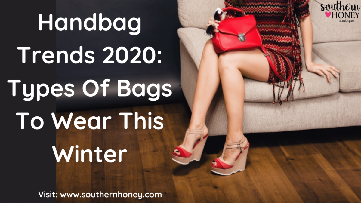Handbag Trends 2020: Types Of Bags To Wear This Winter