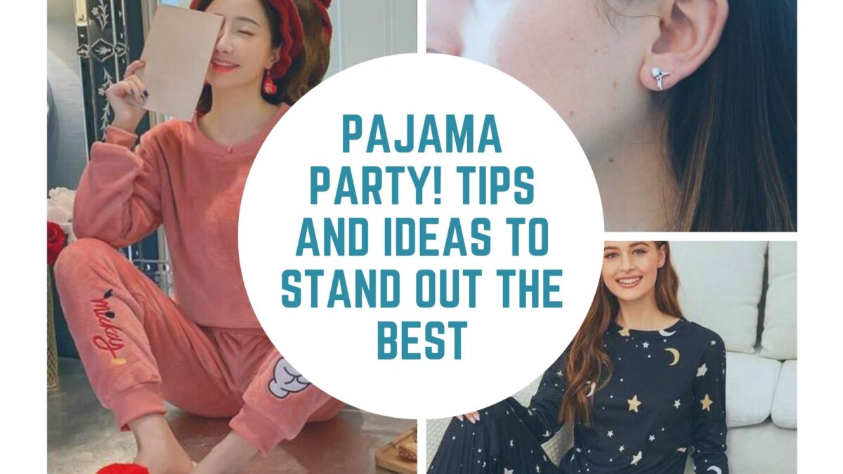 Pajama Party! Tips and Ideas to Stand Out the Best