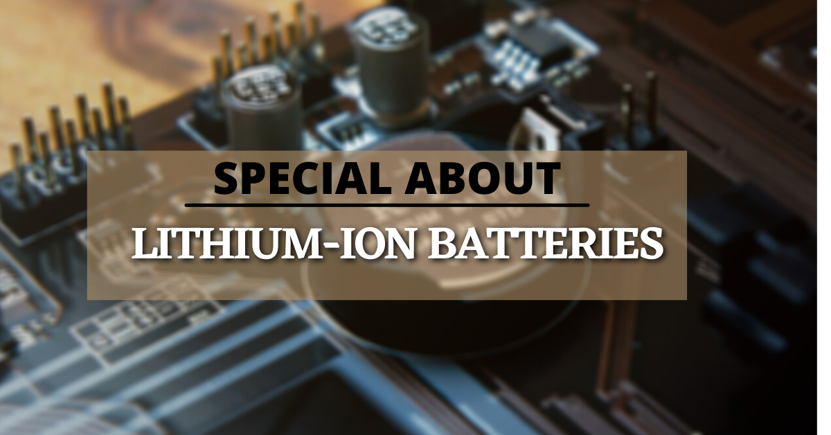 What is special about lithium ion batteries?