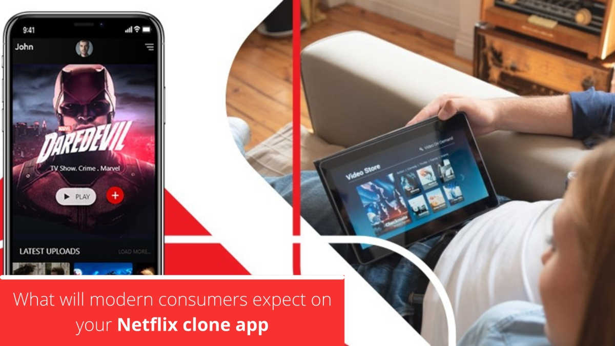 What will modern consumers expect on your Netflix clone app