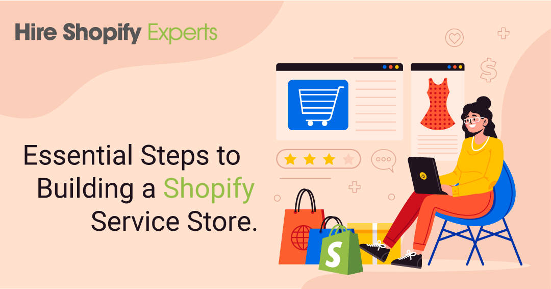 Essential Steps to Building a Shopify Service Store