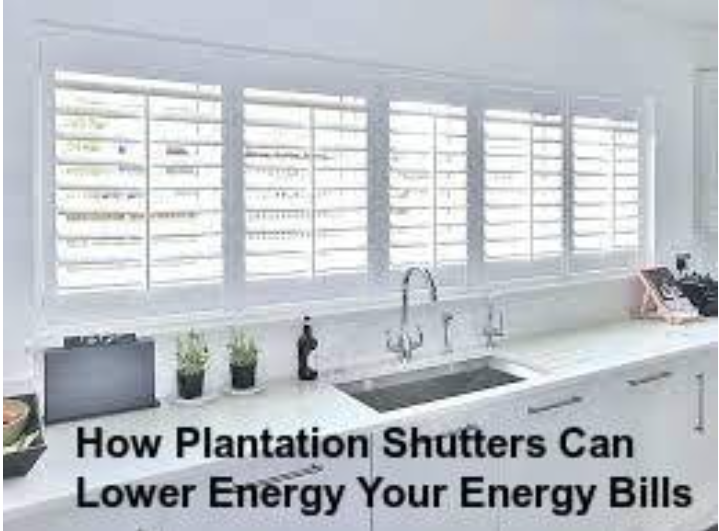 How Plantation Shutters Can Lower Energy Your Energy Bills