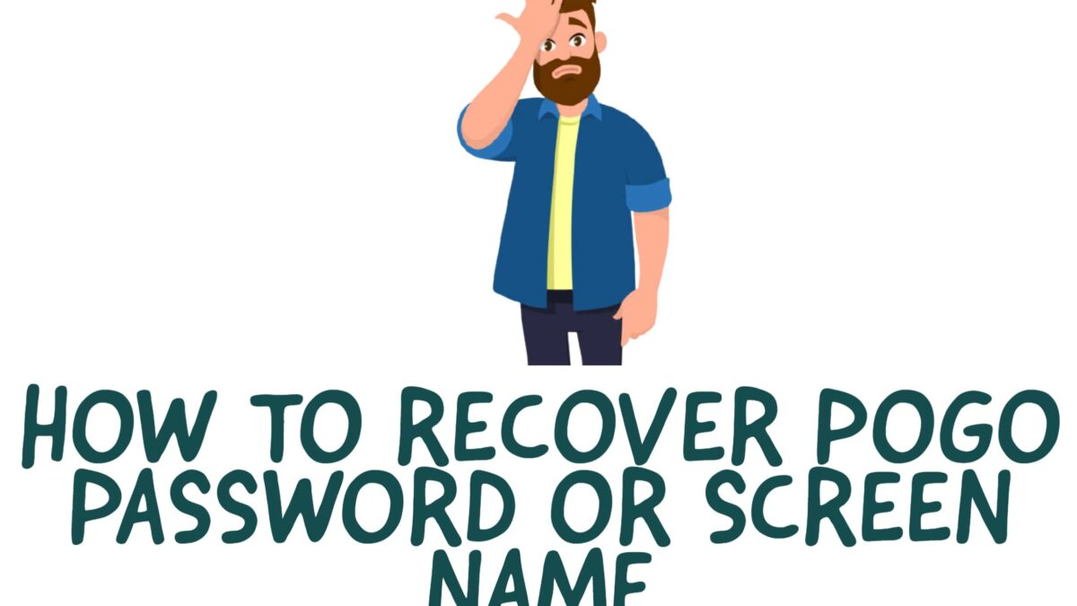 HOW TO RECOVER POGO ACCOUNT PASSWORD OR SCREEN NAME?