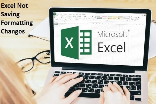 How To Fix Excel Not Saving Formatting Changes?