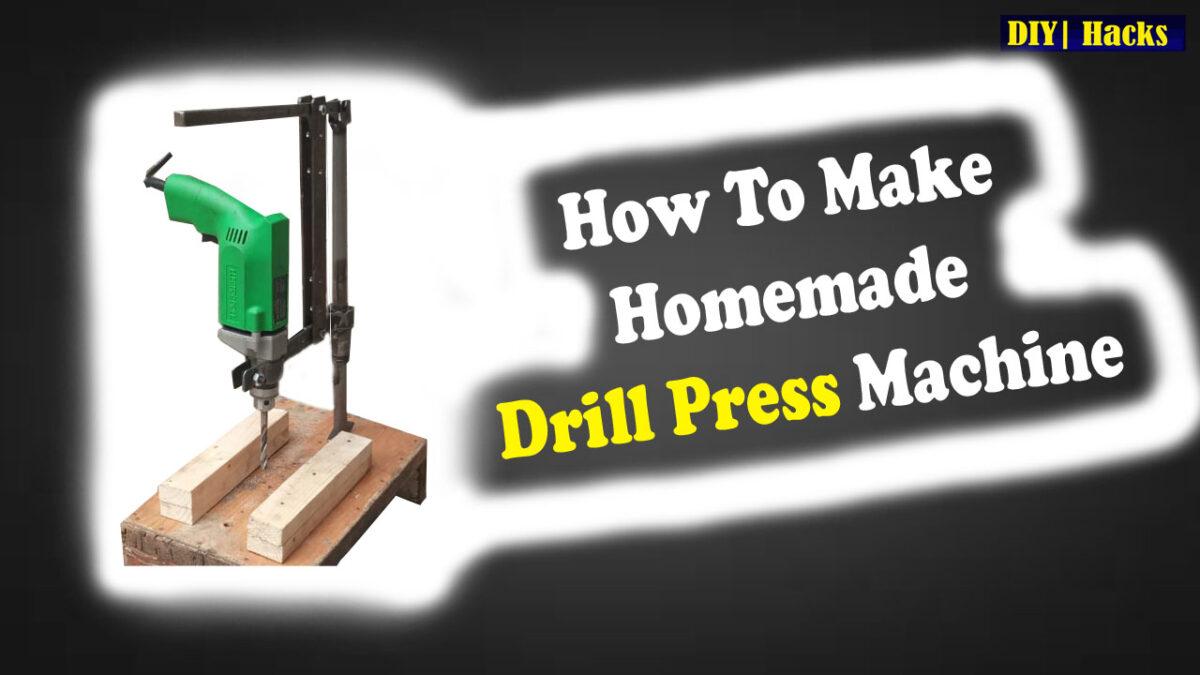 How to make Homemade drill press machine   Homemade Warma Machine   DIY   DIY Hacks