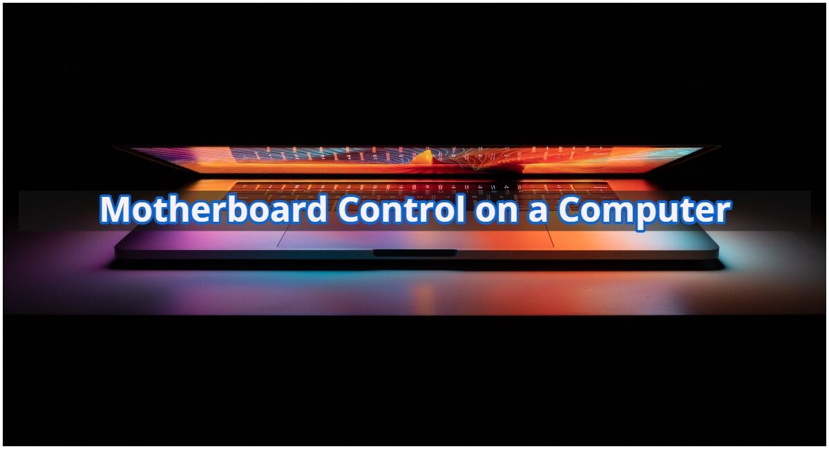 Motherboard Control on a Computer