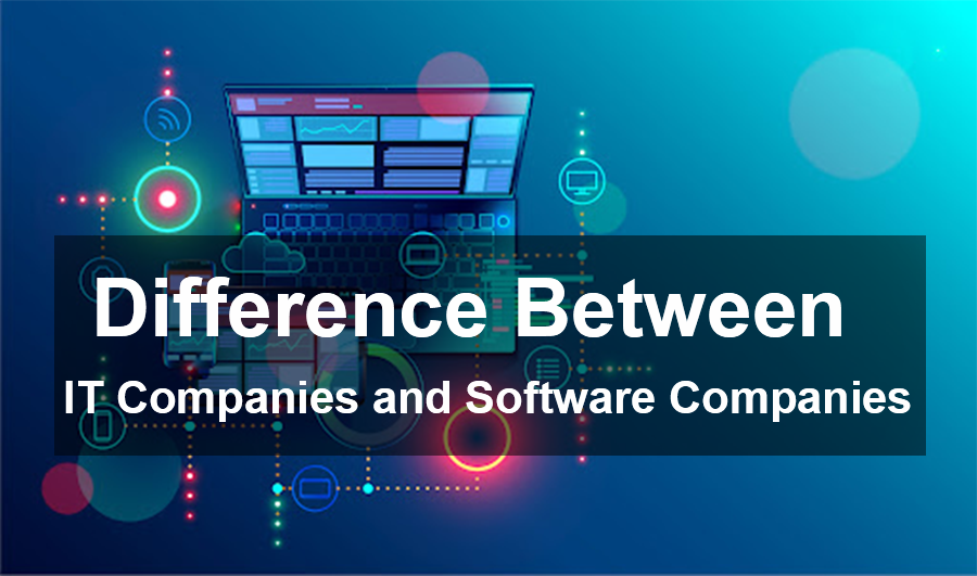 What Is the Difference Between IT Companies and Software Companies?
