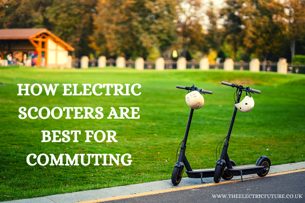 How Electric Scooters Are Best For Commuting