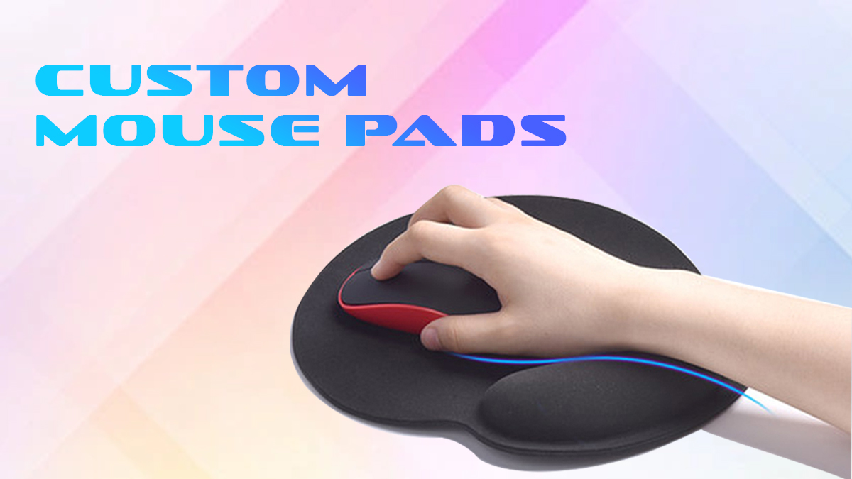 CUSTOM MOUSE PADS: Useful Gift for Effective Brand Visibility