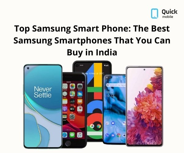 Top  Samsung Smart Phone: The Best Samsung Smartphones That You Can Buy in India