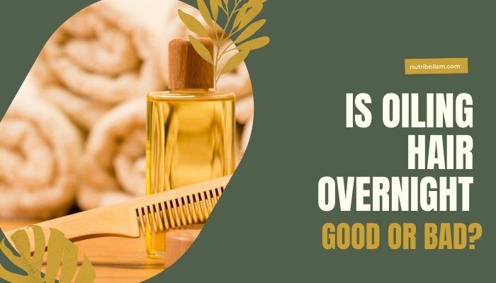 Does Overnight Hair Oiling Has Any Benefits? - AtoAllinks