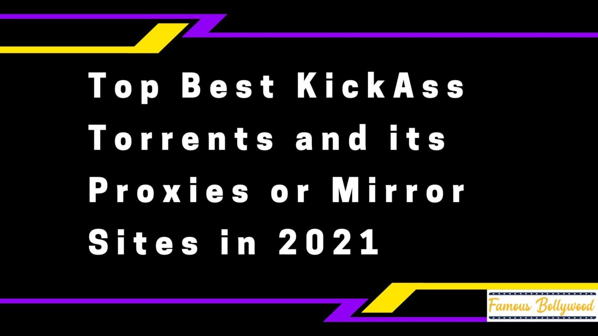 Top Best Kick Ass Torrents, and its Proxies or Mirror Sites For 2021