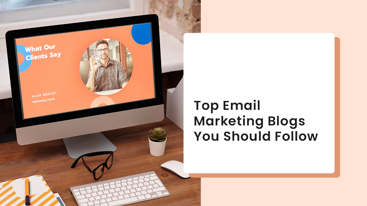 Top Email Marketing Blogs You Should Follow